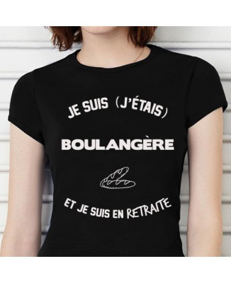T-shirt Je suis boulangère et je suis en retraite