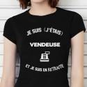 T-shirt Je suis vendeuse et je suis en retraite