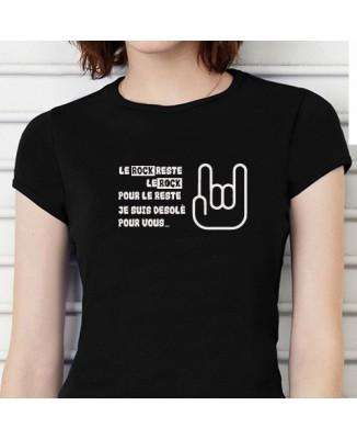 """T-shirt """"Le rock reste le rock, pour le reste je suis désolé pour vous."""""""
